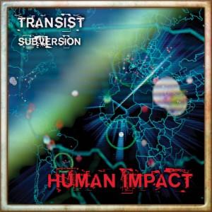 Human Impact - Transit / Subversion
