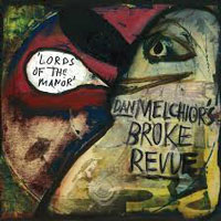 Dan Melchior's Broke Review - Lords of the Manor