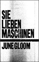 Sie Lieben Maschinen - June Gloom demo