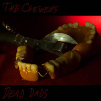 The Chewers - Dead Dads