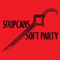 The Soupcans - Soft Party